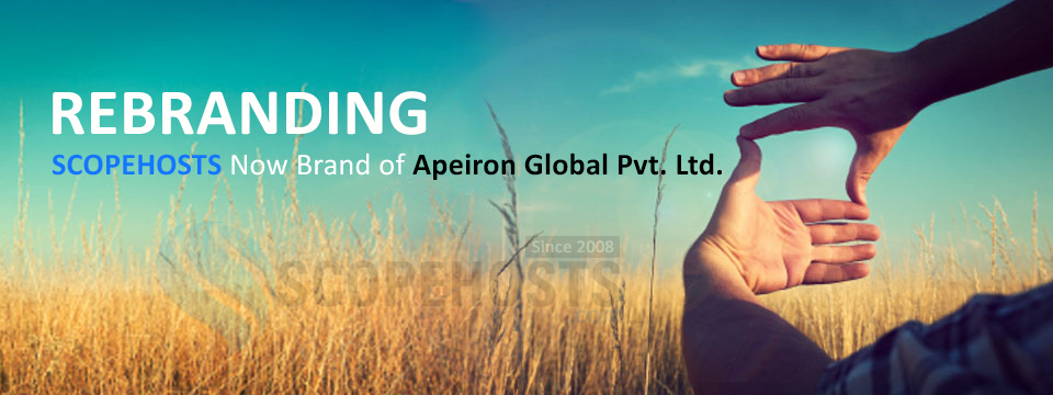 "From today Our ""SCOPEHOSTS Partnership Company"" will be official brand of ""APEIRON GLOBAL PVT. LTD""."
