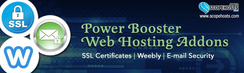 Know more about scopehosts web hosting addons like SSL Certificates, Weebly and Email Security.