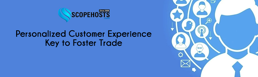 Learn how to provide customized experience to your customers