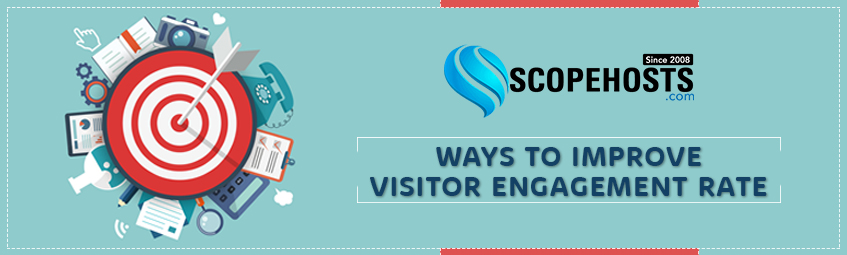 Website visitor engagement is an important measure to determine the success and rank site. Follow quick ways to improve visitor engagement on your Website.