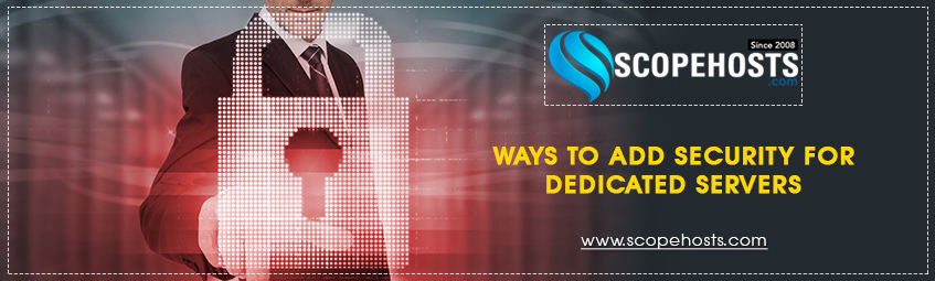 6 best tips on dedicated server security, you will be able to prevent against any malicious attack and thereby, keep your data safe.