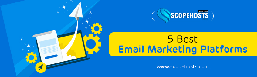 5 Best Email Marketing Platforms in 2019