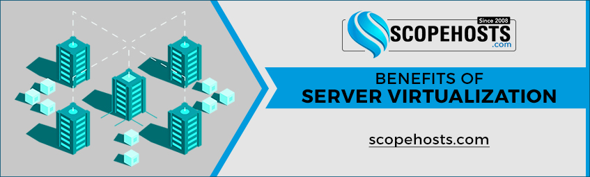 With Scopehosts article, Let's try to explore the idea behind What is Server Virtualisation? Technical aspects of Virtualization & the benefits of VPS Hosting
