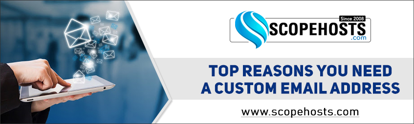 Top Reasons You Need A Custom Email Address